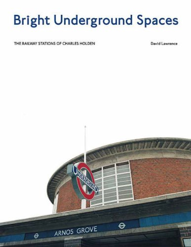 9781854143204: Bright Underground Spaces: The Railway Stations of Charles Holden
