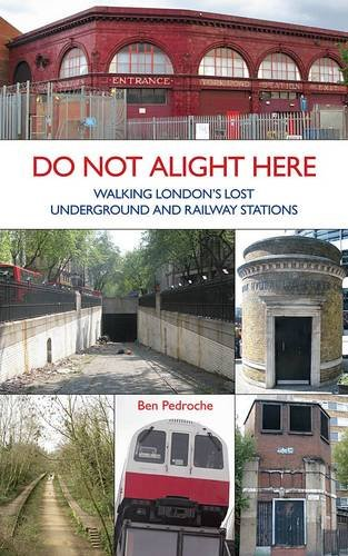 9781854143525: Do Not Alight Here: Walking London's Lost Underground and Railway Stations