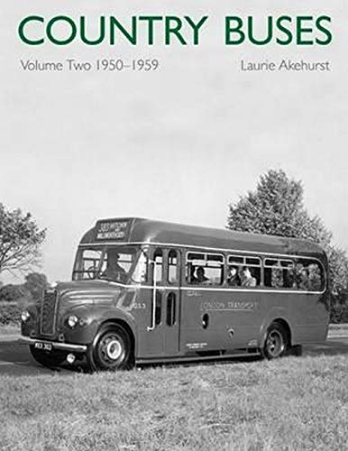 Country Buses: Volume 2: 1950-1959: Laurie Akehurst