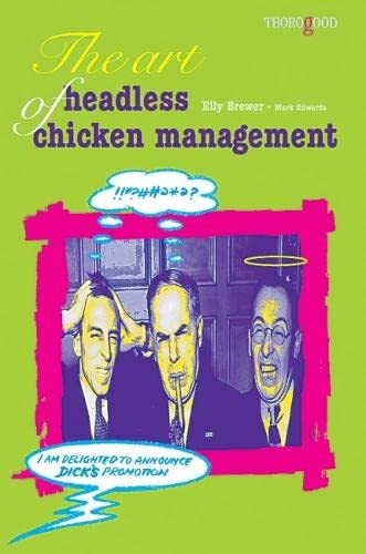 The Art of Headless Chicken Management: Elly Brewer, Mark Edwards