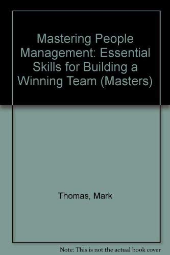 9781854180964: Mastering People Management: Essential Skills for Building a Winning Team (Masters)