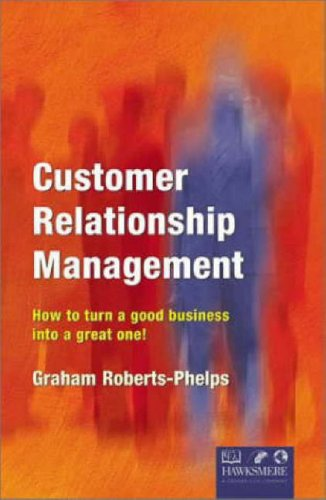 9781854181145: Customer Relationship Management: How to Turn a Good Business into a Great One
