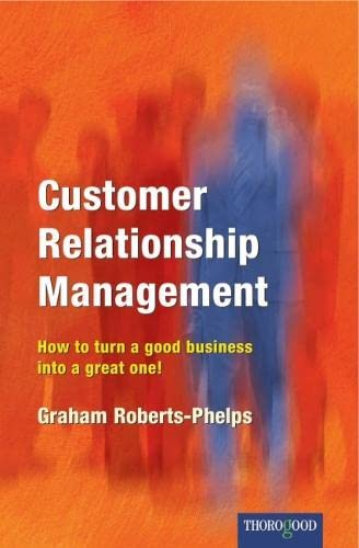 9781854181190: Customer Relationship Management: How to Turn a Good Business into a Great One! (Medical Radiology / Diagnostic Imaging)