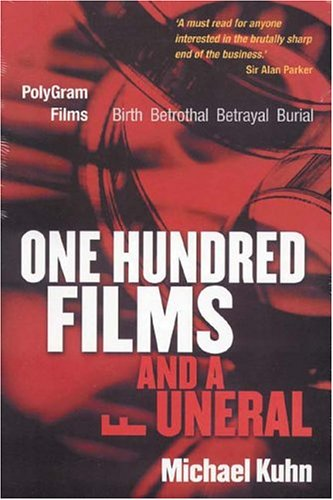 9781854182166: One Hundred Films and a Funeral: The Life and Death of Polygram Films
