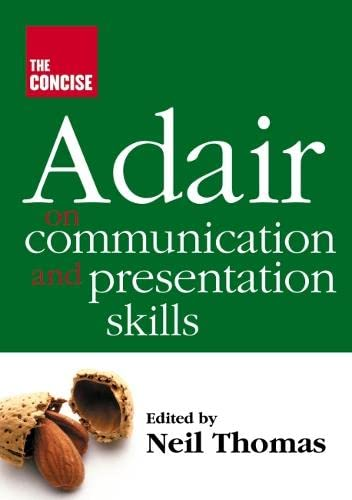 9781854182289: The Concise Adair on Communication and Presentation Skills