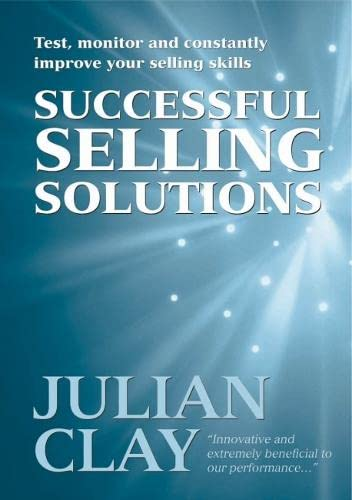9781854182425: Selling Solutions: How to Test, Monitor and Constantly Improve Your Selling Skills