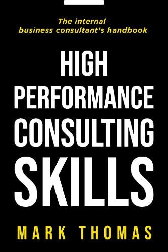 9781854182586: High-Performance Consulting Skills: The Internal Consultant's Guide to Value-added Performance