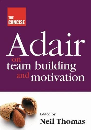 9781854182685: The Concise Adair on Teambuilding and Motivation