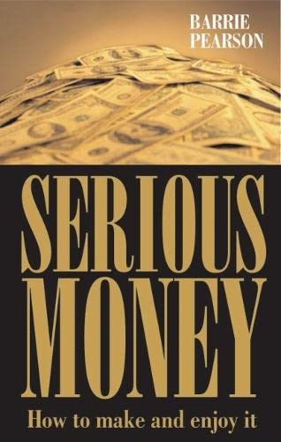 9781854183101: Serious Money: How to Make and Enjoy It