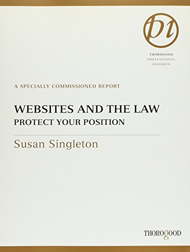 Websites and the Law: Protect Your Position: Singleton, Susan