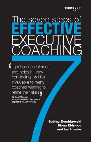 9781854183330: The Seven Steps of Effective Executive Coaching