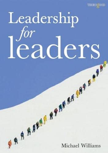 9781854183507: Leadership for Leaders (Thorogood Management Books)