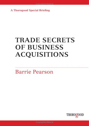 Trade Secrets of Successfully Acquiring Unquoted Companies (9781854183668) by Pearson, Barrie