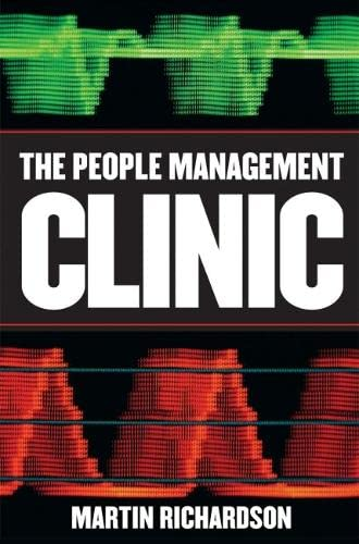 People Management Clinic: Answers to 101 Frequently Asked People Management Questions: Martin ...