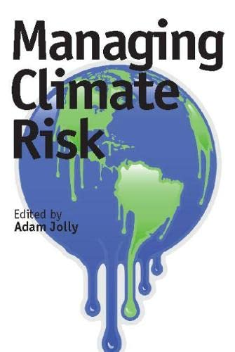 Managing Climate Risk: A Practical Guide for Business: Jolly, Adam