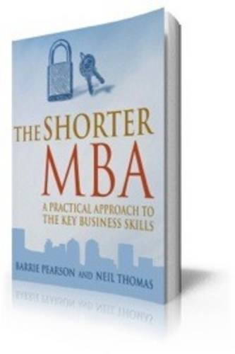 The Shorter MBA (9781854187666) by Pearson, Barrie; Thomas, Neil