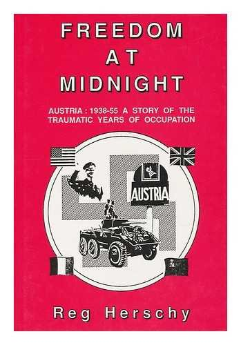 9781854210463: Freedom at midnight: Austria, 1938-55, a story of the traumatic years of occupation