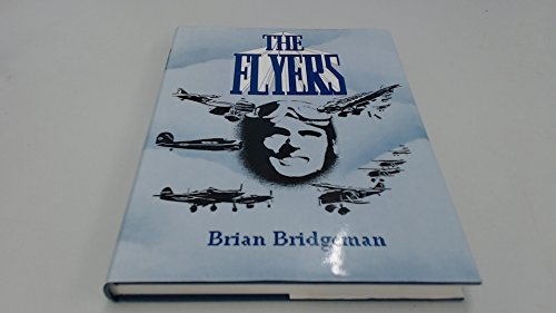 THE FLYERS: THE UNTOLD STORY OF BRITISH COMMONWEALTH AIRMEN IN THE SPANISH CIVIL WAR AND OTHER AIR ...