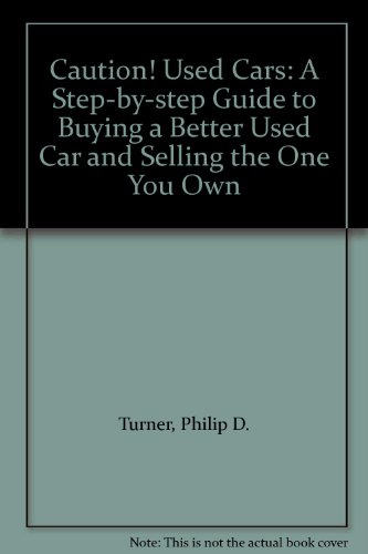 9781854211217: Caution! Used Cars: A Step by Step Guide to Buying a Better Used Car and Selling the One You Own