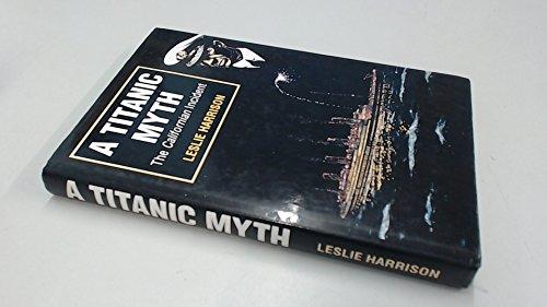 9781854211842: A Titanic myth: The Californian incident