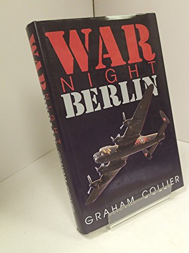 War Night Berlin: Collier, Graham (INSCRIBED)
