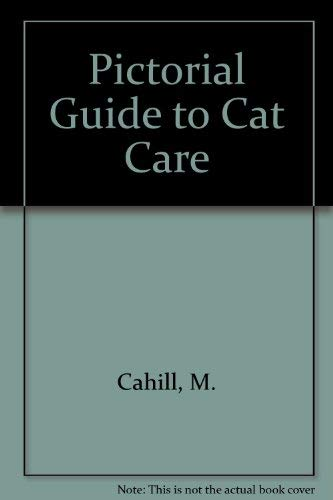 Pictorial Guide to Cat Care: Aldridge, John P.,Cahill,