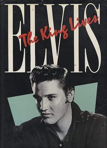 Elvis: The King Lives: Taylor, John Alvarez