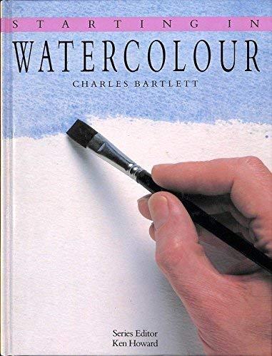 Starting in Watercolour (Starting in Art S) (9781854221896) by Ken Howard
