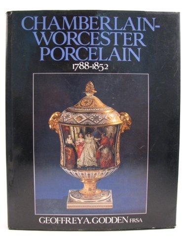 Chamberlain-Worcester Porcelain: 1788-1852: Geoffrey A. Godden