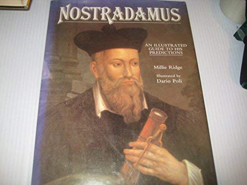 Nostradamus. An illustrated guide to his predictions.: Ridge, Millie