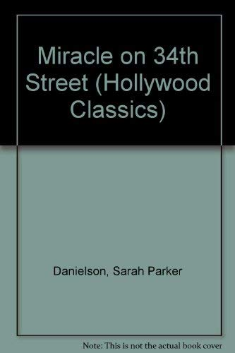 "Miracle on 34th Street"" (Hollywood Classics): Danielson, Sarah Parker"