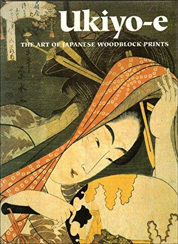 Ukiyo-e: The Art of Japanese Woodblock Printers: Consulting Editors: Amy Newland, Chris Uhlenbeck