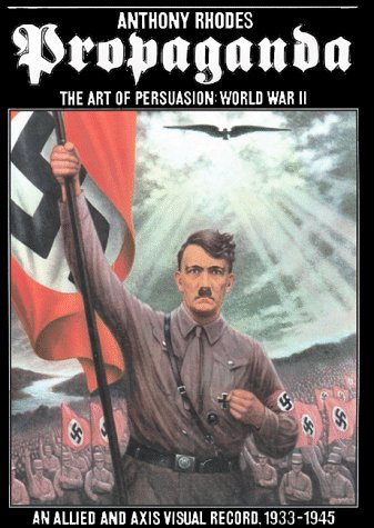 9781854225917: Propaganda: The Art of Persuasion - World War II, an Allied and Axis Visual Record, 1933-45