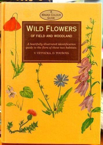 Wild Flowers of Field & Woodland: Vetvicka; Tousova