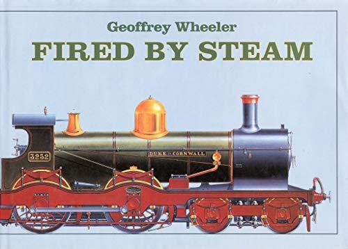 Fired By Steam: Wheeler, Geoffrey