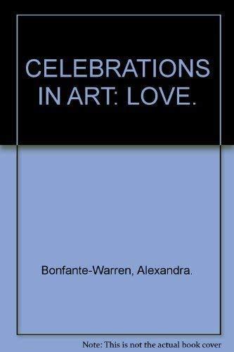 Celebrations In Art: Love: Alexandra Bonfante-Warren