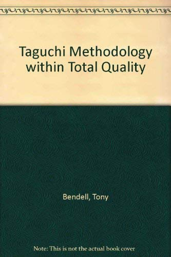 Taguchi Methodology within Total Quality