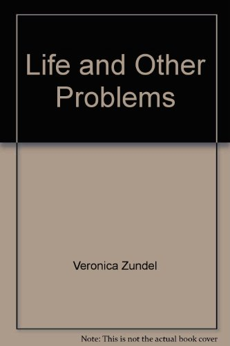 Life and Other Problems (1854240102) by Veronica Zundel
