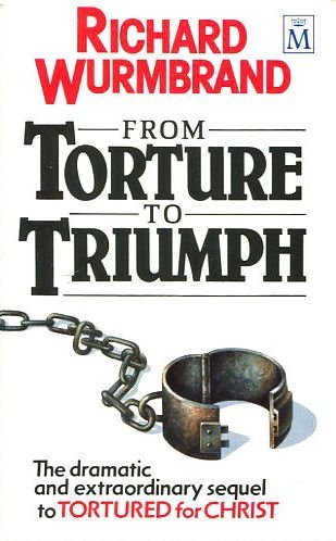 From Torture to Triumph (1854241524) by Richard Wurmbrand