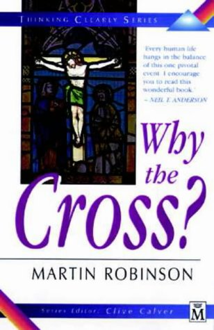 9781854243379: Why the Cross? (Thinking Clearly)