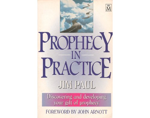 9781854243751: Prophecy in Practice: Discovering and Developing Your Gift of Prophecy