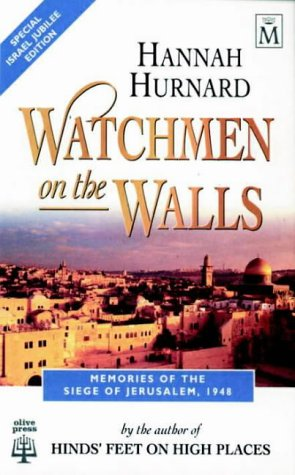 Watchman on the Walls: Memories of the Siege of Jerusalem, 1948 (1854243934) by Hannah Hurnard