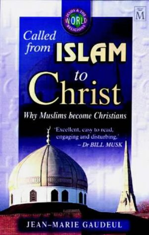 9781854244277: Called from Islam to Christ: Why Muslims Become Christians