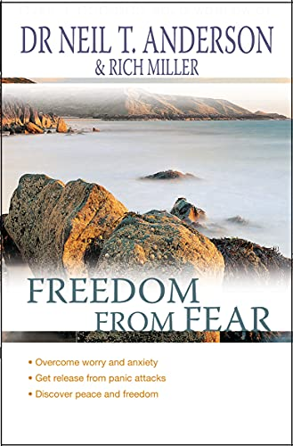 Freedom From Fear: Overcoming Anxiety And Worry: Dr. Neil T.