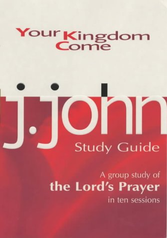 9781854245502: Your Kingdom Come: A Group Study of the Lords Prayer in Ten Sessions