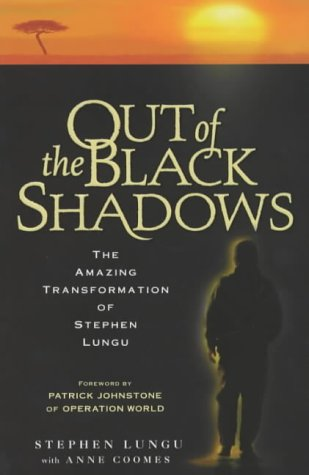 9781854245540: Out of the Black Shadows: The amazing transformation of Stephen Lungu