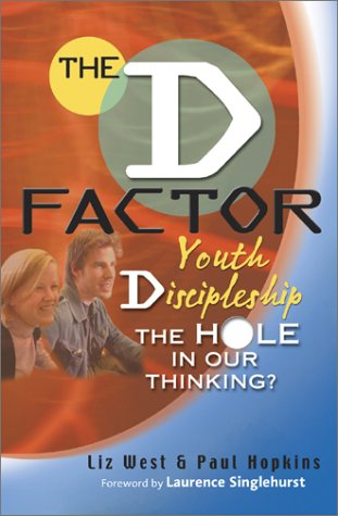 9781854245809: The D Factor: Youth Discipleship The Hole In Our Thinking?