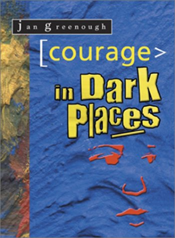 Courage in Dark Places (Hard Places): Jan Greenough