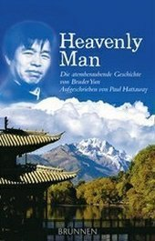 The Heavenly Man: The Remarkable True Story of Chinese Christian Brother Yun: Hattaway, Paul