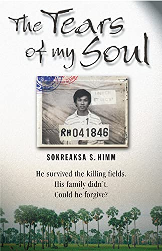 9781854246127: The Tears of my Soul: He Survived Cambodia's Killing Fields. His Family Didn't. Could He Forgive.